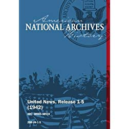 United News, Release 1-5 (1942) NEW U.S. BASES IN PACIFIC, NEW YORK HAILS U.N. WAR HEROES