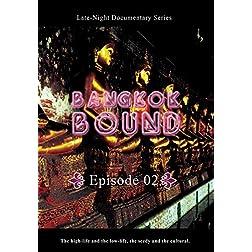 Bangkok Bound  Bangkok Bound Volume 2