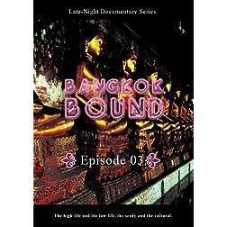 Bangkok Bound  Bangkok Bound Volume 3