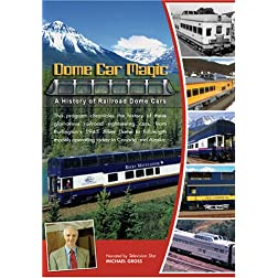 Dome Car Magic A History of Railroad Dome Cars