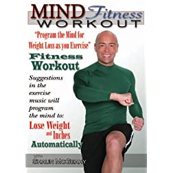 Mind Fitness Workout - Program the Mind for Weight loss as You Exercise - Fitness Workout!