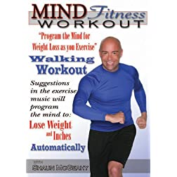 Mind Fitness Workout- Program the Mind for Weight Loss as you Exercise: Walking Workout!