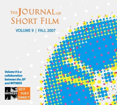 The Journal of Short Film, WITNESS Volume 9 (Fall 2007)
