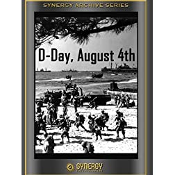 D-Day August 4th