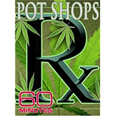 60 Minutes - Pot Shops (September 23, 2007)