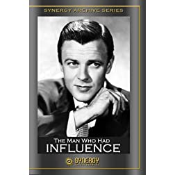 The Man Who Had Influence (