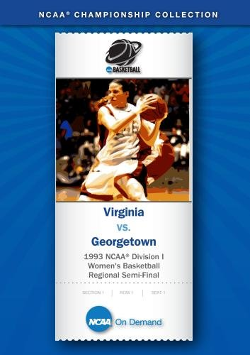 1993 NCAA Division I Women's Basketball Regional Semi-Final - Virginia vs. Georgetown
