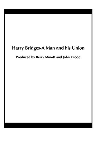 Harry Bridges-A Man and his Union