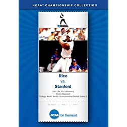 2003 NCAA Division I Men's Baseball College World Series Championship Series Game 3 - Rice vs. Stanf