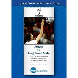 2001 NCAA Division I Women's Volleyball National Semi-Final - Arizona vs. Long Beach State