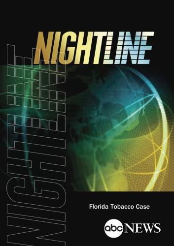 ABC News Nightline Florida Tobacco Case