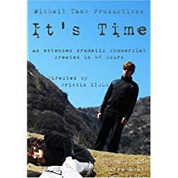 It's Time - an extended dramatic commercial