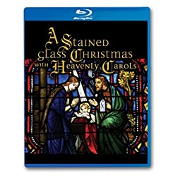 A Stained Glass Christmas with Heavenly Carols [Blu-ray]