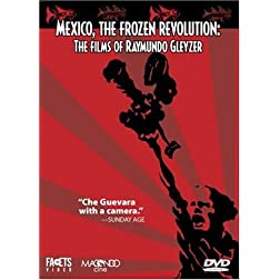 Mexico, the Frozen Revolution: The Films of Raymundo Gleyzer