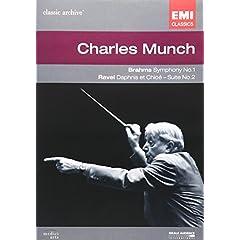 Charles M�nch: Brahms Symphony No. 1/Ravel Daphnis et Chlo�, Suite for Orchestra No. 2
