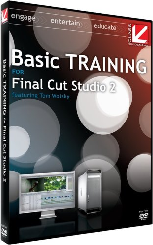 Class on Demand: Basic Training for Final Cut Studio 2: Apple Educational Training Tutorial DVD
