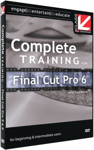 Class on Demand: Complete Training for Final Cut Pro 6: Apple Educational Training Tutorial DVD