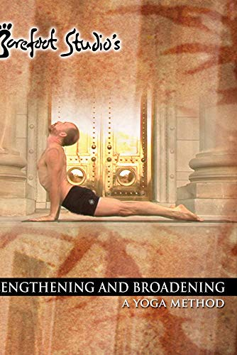 Lengthening and Broadening: A Yoga Method