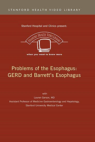 Problems of the Esophagus: GERD and Barrett's Esophagus