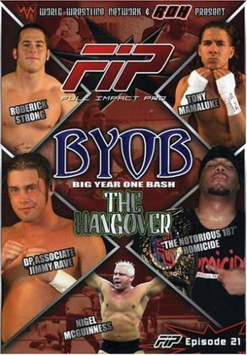 World Wrestling Network Presents: FIP - BYOB Hangover