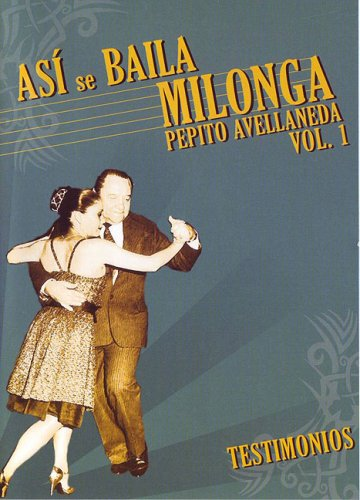 Asi Se Baila Milonga, Vol. 1: Testimonios
