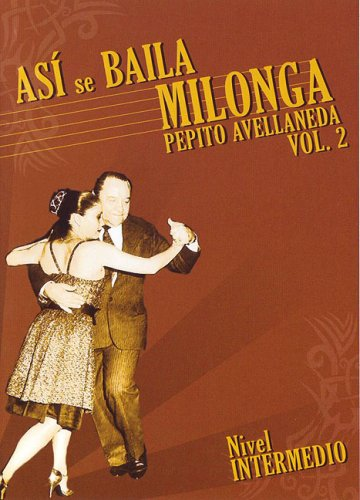 Asi Se Baila Milonga, Vol. 2: Nivel Intermedio