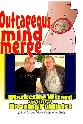 Outrageous Mind Merge: Marketing Wizard Meets Hoaxing Publicist