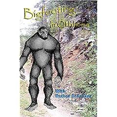 Bigfooting In Oklahoma
