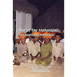 Land of the Maharajas - Merchants and Maharajas