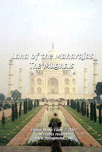 Land of the Maharajas - The Mughals