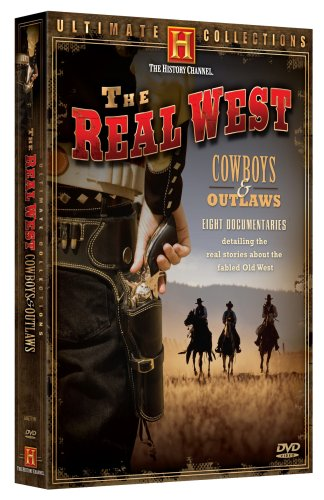 The Real West - Cowboys & Outlaws (History Channel Ultimate Collections)