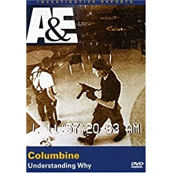 Investigative Reports - Columbine - Understanding Why