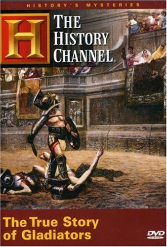 History's Mysteries - The True Story of Gladiators (History Channel)