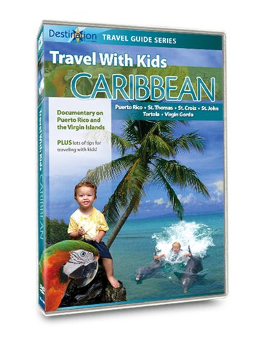 Travel With Kids - Caribbean: Puerto Rico and The Virgin Islands