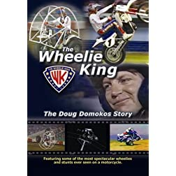 The Wheelie King- The Doug Domokos Story