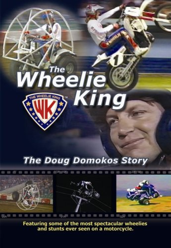 The Wheelie King- The Doug Domokos Story