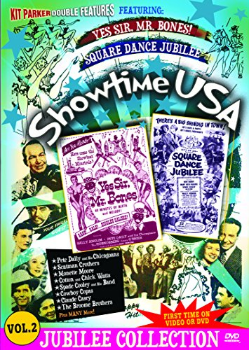 Showtime USA, Vol. 2: Yes Sir, Mr. Bones! And Square Dance Jubilee