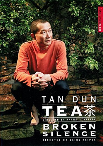 Tan Dun - Tea / Broken Silence