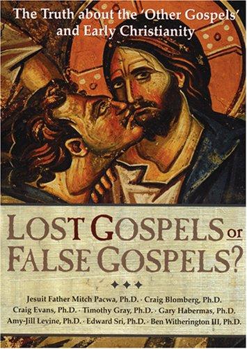 Lost Gospels or False Gospels?