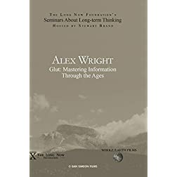 Alex Wright: Glut: Mastering Information Through the Ages
