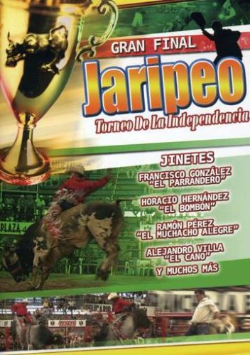 Jaripeos: Torneo de La Independencia - Gran Final