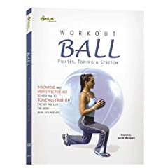 Workout Ball: Pilates, Toning and Stretch