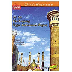 China's West--The Xinjiang Uygur Autonomous Region