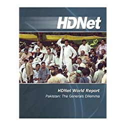 HDNet World Report: Pakistan: The Generals Dilemma [HD DVD]