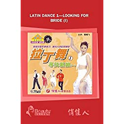 Latin Dance 1----Looking For Bride (I)