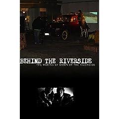 Behind the Riverside