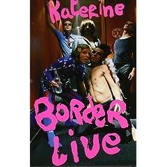 Katerine: Borderlive Tour 2006 - 2007