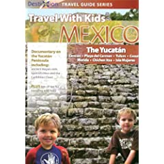 Travel With Kids - Mexico: The Yucatan Mayan Riviera