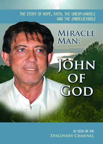 Miracle Man: John of God