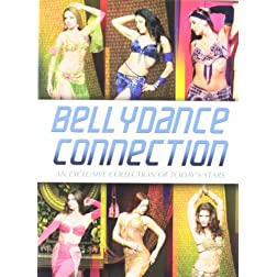 Bellydance Connection: An Exclusive Collection Of Today's Stars